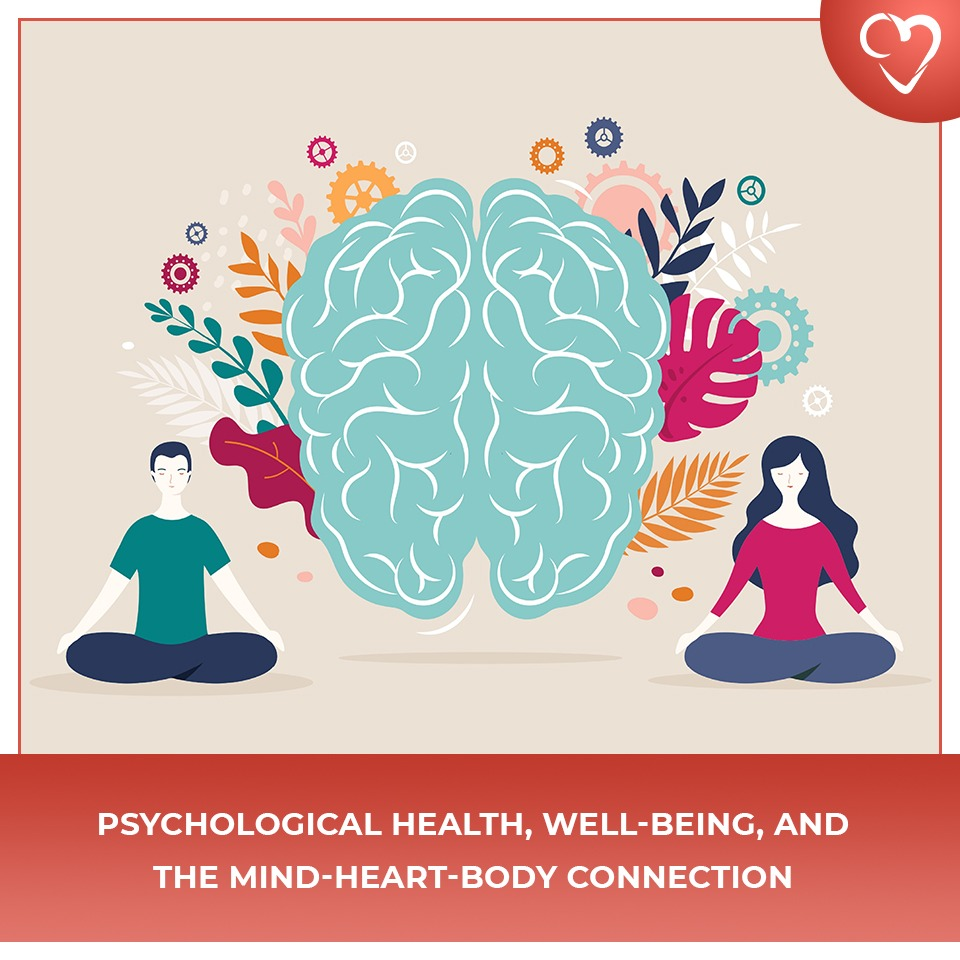 Psychological Health, Well-Being, and the Mind-Heart-Body Connection